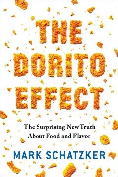 Dorito Effect : Why All Food Is Becoming Junk Food - and What We Can Do About It