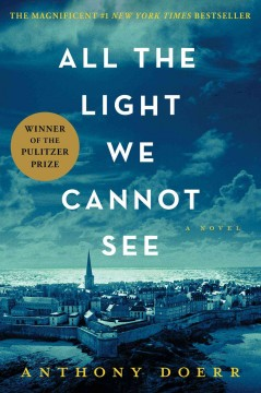 All the light we cannot see : a novel - Anthony Doerr.
