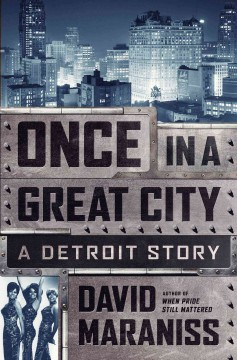 Once in a Great City : A Detroit Story