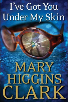 I've got you under my skin - Mary Higgins Clark.