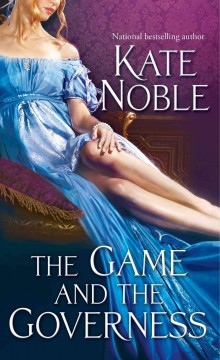 The game and the governess - Kate Noble.