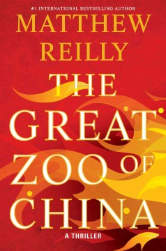 The great zoo of China /  Matthew Reilly. - Matthew Reilly.