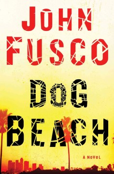 Dog beach : a novel - John Fusco.