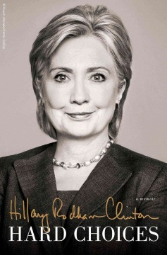 Hard choices - Hillary Rodham Clinton.