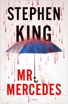 Mr. Mercedes : a novel - Stephen King.