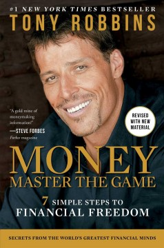 Money, master the game : 7 simple steps to financial freedom - Tony Robbins.