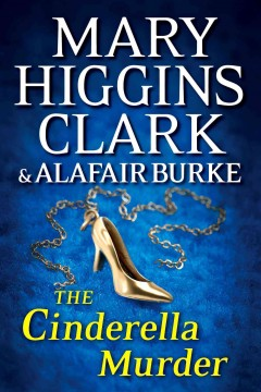 The Cinderella murder - Mary Higgins Clark and Alafair Burke.