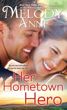 Her hometown hero /  Melody Anne. - Melody Anne.