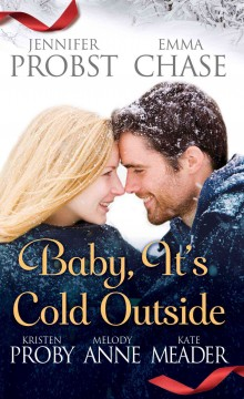 Baby, it's cold outside - Jennifer Probst, Emma Chase, Kristen Proby, Melody Anne, Kate Meader.