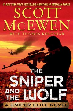 Sniper and the Wolf : A Sniper Elite Novel