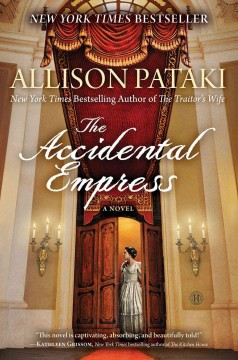 The Accidental Empress / Allison Pataki - Allison Pataki