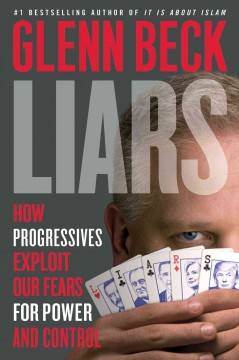 Liars : How Big-government Progressives Teach Us to Lie About Ourselves
