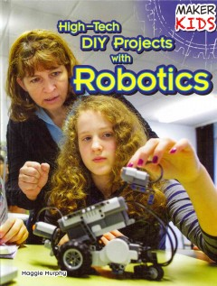High-tech DIY projects with robotics - Maggie Murphy.