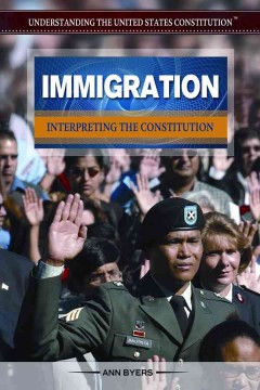 Immigration : interpreting the constitution - Ann Byers.