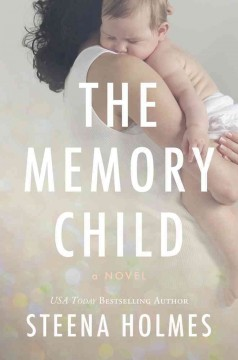 The memory child - Steena Holmes.