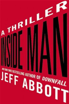 Inside man : a thriller - by Jeff Abbott.