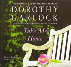 Take me home - by Dorothy Garlock.