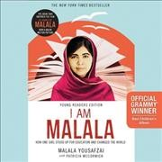 I am Malala : how one girl stood up for education and changed the world - by Malala Yousafzai, with Patricia McCormick.