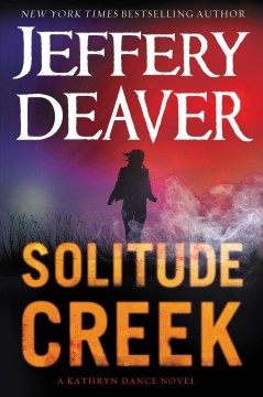 Solitude Creek /  Jeffery Deaver. - Jeffery Deaver.