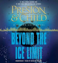 Beyond the ice limit /  by Preston & Child.
