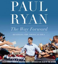 The way forward : renewing the American dream - Paul Ryan ; introduction read by the author.