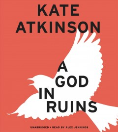 A god in ruins : a novel / by Kate Atkinson. - by Kate Atkinson.