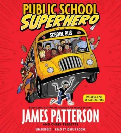 Public school superhero /  by James Patterson and Chris Tebbetts. - by James Patterson and Chris Tebbetts.