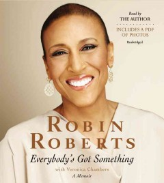 Everybody's got something Robin Roberts with Veronica Chambers.