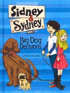 Big dog decisions - by Michele Jakubowski ; illustrated by Luisa Montalto.