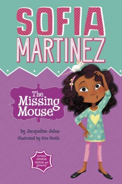 The missing mouse /  by Jacqueline Jules ; illustrated by Kim Smith. - by Jacqueline Jules ; illustrated by Kim Smith.