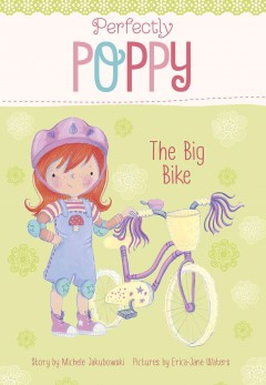 The Big bike /  by Michele Jakubowski ; illustrated by Erica-Jane Waters. - by Michele Jakubowski ; illustrated by Erica-Jane Waters.