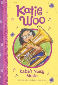 Katie's noisy music /  by Fran Manushkin ; illustrated by Tammie Lyon. - by Fran Manushkin ; illustrated by Tammie Lyon.