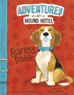Fearless Freddie /  by Shelley Swanson Sateren ; illustrated by Deborah Melmon. - by Shelley Swanson Sateren ; illustrated by Deborah Melmon.
