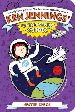 Outer space - by Ken Jennings ; illustrated by Mike Lowery.