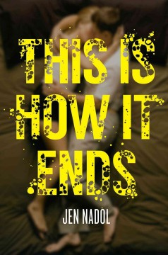 This is how it ends - Jen Nadol.