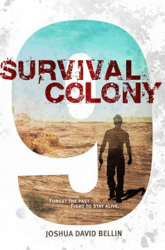 Survival Colony 9 - Joshua David Bellin.