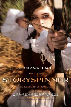 The storyspinner /  Becky Wallace. - Becky Wallace.