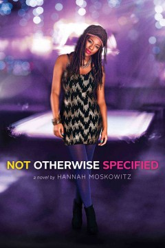 Not otherwise specified /  Hannah Moskowitz. - Hannah Moskowitz.