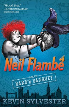 Neil Flambé and the Bard's banquet /  Kevin Sylvester. - Kevin Sylvester.