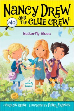 Butterfly blues /  by Carolyn Keene ; illustrated by Peter Francis. - by Carolyn Keene ; illustrated by Peter Francis.