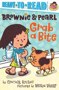 Brownie & Pearl grab a bite - by Cynthia Rylant ; illustrated by Brian Biggs.