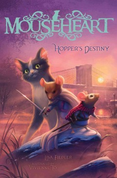 Hopper's destiny /  Lisa Fiedler ; with illustrated by Vivienne To. - Lisa Fiedler ; with illustrated by Vivienne To.
