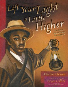 Lift Your Light a Little Higher : The Story of Stephen Bishop: Slave-explorer