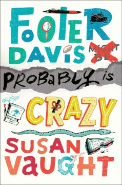 Footer Davis probably is crazy /  Susan Vaught. - Susan Vaught.