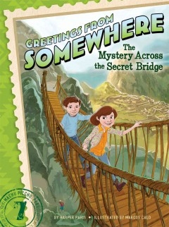 The mystery across the secret bridge /  by Harper Paris ; illustrated by Marcos Calo. - by Harper Paris ; illustrated by Marcos Calo.