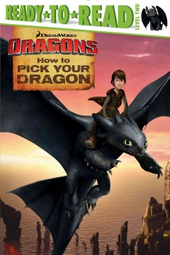 How to pick your dragon /  adapted by Erica David. - adapted by Erica David.
