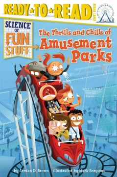 The thrills and chills of amusement parks /  by Jordan D. Brown ; illustrated by Mark Borgions. - by Jordan D. Brown ; illustrated by Mark Borgions.