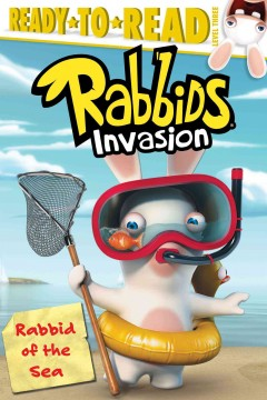 Rabbid of the sea /  adapted by Cordelia Evans ; based on the screenplay written by Hervé Benedetti and Nicolas Robin ; illustrated by Jim Durk. - adapted by Cordelia Evans ; based on the screenplay written by Hervé Benedetti and Nicolas Robin ; illustrated by Jim Durk.