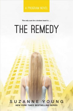 The Remedy /  Suzanne Young. - Suzanne Young.