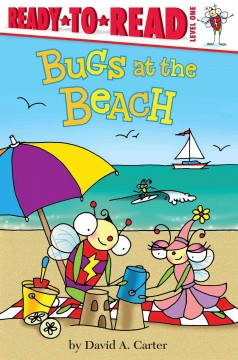 Bugs at the beach /  by David A. Carter.